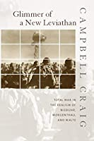 Glimmer of a New Leviathan: Total War in the Realism of Niebuhr, Morgenthau, and Waltz