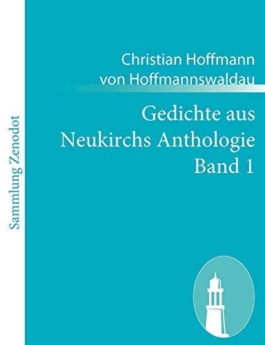 Gedichte aus Neukirchs Anthologie Band 1