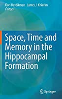 Space,Time and Memory in the Hippocampal Formation