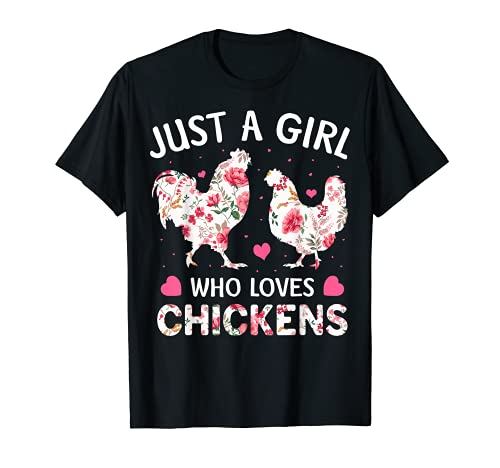Just a Girl Who Loves Chickens, Cute Chicken Flowers Farm T-Shirt
