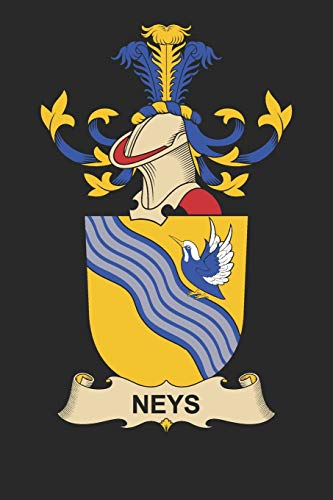Neys: Neys Coat of Arms and Family Crest Notebook Journal (6 x 9 - 100 pages)