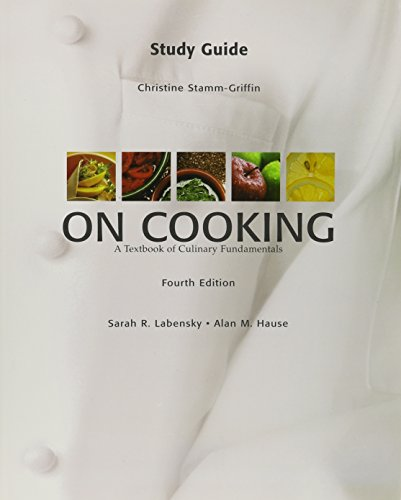 Study Guide On Cooking: A Textbook of Culinary Fundamentals, 4th Edition