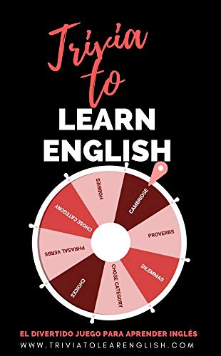Trivia to Learn English: El Divertido Juego Para Aprender Inglés. (The Fun Quiz Game To Improve Your English)