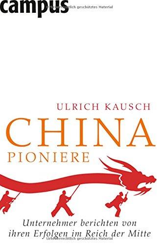 China-Pioniere: Unternehmer berichten von ihren Erfolgen im Reich der Mitte