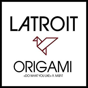 Origami (Do What You Like)