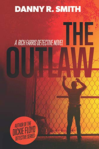 Compare Textbook Prices for The Outlaw: A Rich Farris Detective Novel  ISBN 9781734979435 by Smith, Danny R.