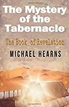 The Mystery of the Tabernacle: The Book of Revelation