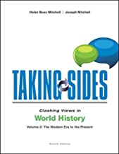 Taking Sides: Clashing Views in World History, Volume 2: The Modern Era to the Present