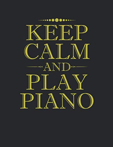 Notebook: Keep Calm And Play Piano Notebook - Large 8.5 x 11 inches - 110 Pages