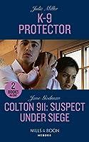 K-9 Protector / Colton 911: Suspect Under Siege: K-9 Protector / Colton 911: Suspect Under Siege (Colton 911: Grand Rapids) (Heroes)