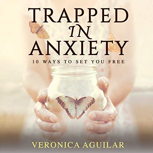 Trapped In Anxiety : 10 ways to set you free ! (English Edition)