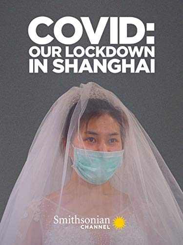 COVID: Our Lockdown in Shanghai