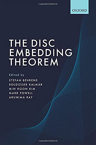 The Disc Embedding Theorem: Based on the work of Michael H. Freedman