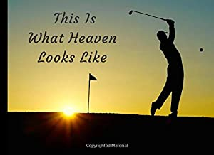 This Is What Heaven Looks Like: Golf Funeral Guest Book Golfers Condolence Remembrance Memorial Service Registration, In M...
