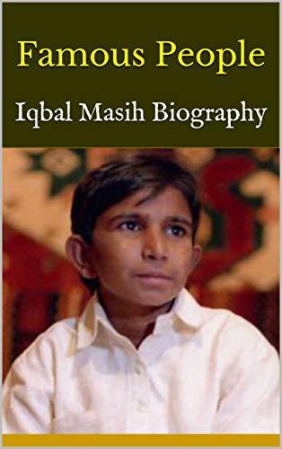 Famous People: Iqbal Masih Biography (English Edition)