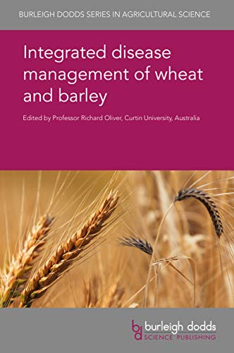 Integrated disease management of wheat and barley (Burleigh Dodds Series in Agricultural Science Book 19) (English Edition)