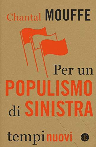 Per un populismo di sinistra