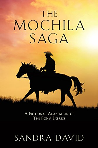The Mochila Saga: A Fictional Adaptation of The Pony Express (English Edition)