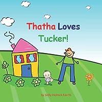 Thatha loves Tucker!