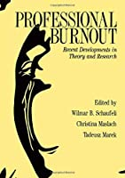 Professional Burnout: Recent Developments In Theory And Research (Series in Applied Psychology)