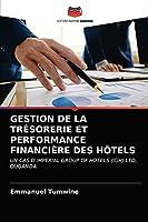 Gestion de la Trésorerie Et performance Financière Des Hôtels