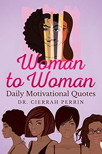 Compare Textbook Prices for Woman to Woman: Daily Motivational Quotes 2 Daily Motivational Quotes ed. Edition ISBN 9780999647752 by Perrin, Dr. Cierrah S,Taylor, Dr. Marquita