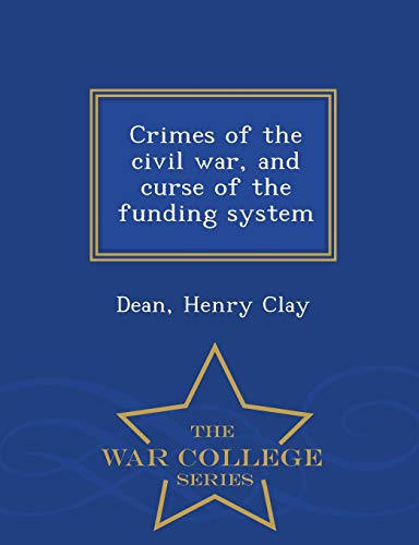 Crimes of the civil war, and curse of the funding system - War College Series