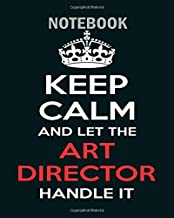 Notebook: keep calm and let art director handle it1 - 50 sheets, 100 pages - 8 x 10 inches