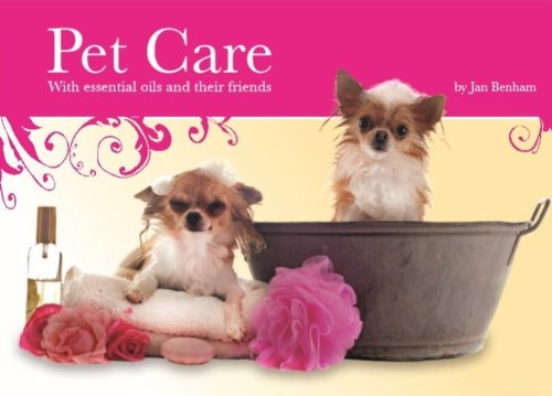 Pet Care with essential oils and their friends (Cosmetic Making Book 5) by [Jan Benham]