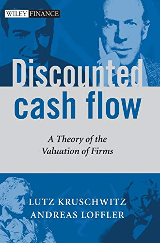 Discounted Cash Flow: A Theory of the Valuation of Firms (Wiley Finance Series)