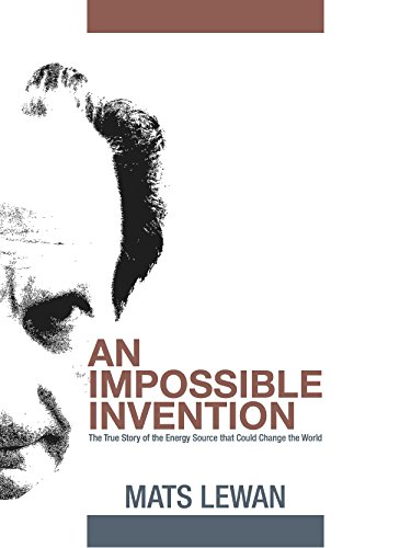 An Impossible Invention: The True Story of the Energy Source that Could Change the World