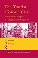 The Tourist-Historic City (Routledge Advances in Tourism)