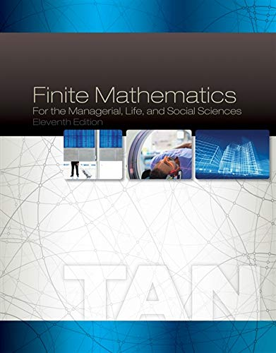 Compare Textbook Prices for Finite Mathematics for the Managerial, Life, and Social Sciences 11 Edition ISBN 9781285464657 by Tan, Soo T.