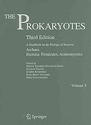 [The Prokaryotes: Archaea and Bacteria - Firmicutes, Actinomycetes v. 3: A Handbook on the Biology of Bacteria] (By: Martin Dworkin) [published: November, 2006]