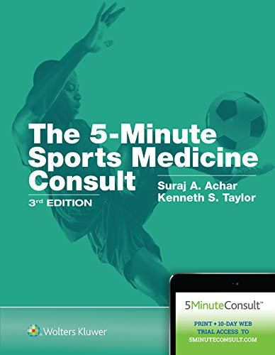 Compare Textbook Prices for 5-Minute Sports Medicine Consult 3 Edition ISBN 9781496396938 by Achar MD, Dr. Suraj,Taylor, Kenneth S.