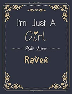 I'm Just A Girl Who Raven SketchBook: Cute Notebook for Drawing, Writing, Sketching & Painting: A perfect 8.5x11 Sketchboo...