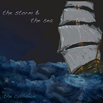 The Storm & The Sea