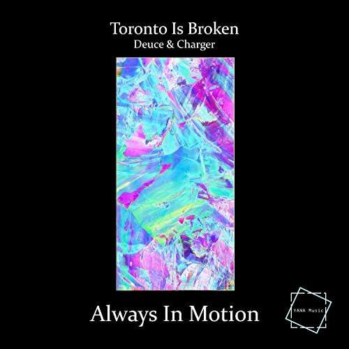 Toronto Is Broken & Deuce & Charger