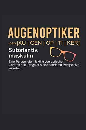 Definition Augenoptiker NOTIZBUCH JOURNAL: 120 Seiten Notizbuch | liniert | creme weißes Papier | Tagebuch | Geschenk für Optiker und Augenärzte