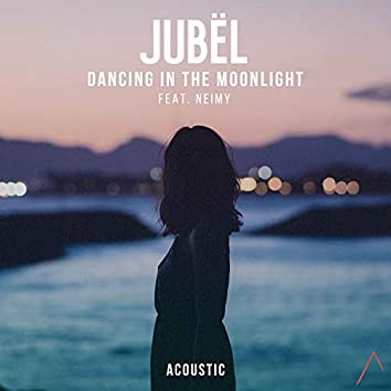 Dancing In The Moonlight (feat. NEIMY) [Acoustic]