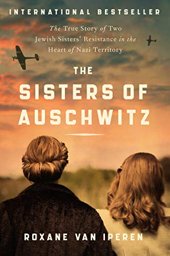 The Sisters of Auschwitz: The Tr...
