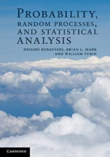 Probability, Random Processes, and Statistical Analysis: Applications to Communications, Signal Processing, Queueing Theor...