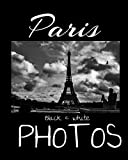Paris Black & White Photos: Discover Paris like you've never seen it before! The Eiffel Tower under a breathtaking sky, the triumphal arch at the bend ... black and white art photos to travel again...