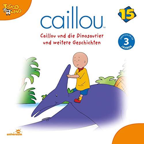 Caillou und die Dinosauer Titelbild