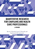 Quantitative Research for Chaplains and Health Care Professionals: A Primer (English Edition)