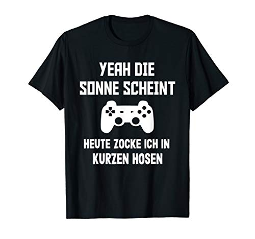 Yeah Die Sonne Scheint Gamer Geschenk Zocker T-Shirt