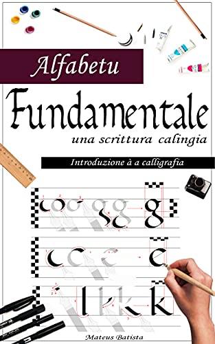Alfabetu Fundamentale: Guida di Principiante per a Calligrafia (Corsican Edition)
