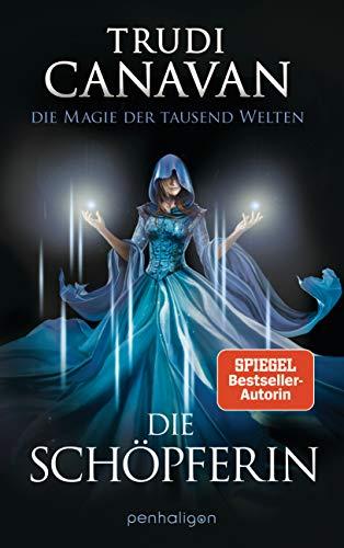 Die Magie der tausend Welten - Die Schöpferin: Roman (Tyen & Rielle, Band 4)