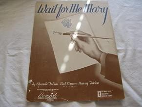 WAIT FOR ME MARY CHARLIE TOBIAS 1942 SHEET MUSIC FOLDER 439 SHEET MUSIC