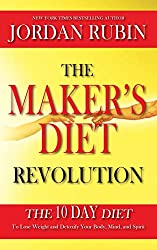 The Maker's Diet Revolution: The 10 Day Diet to Lose Weight and Detoxify Your Body, Mind and Spirit Hardcover by Jordan Rubin